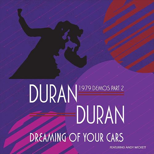 Dreaming of Your Cars - 1979 Demos Part 2 von Duran Duran