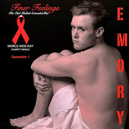 Finer Feelings (The Club Ballad Extended Mix) - World Aids Day Charity - Single de Emory