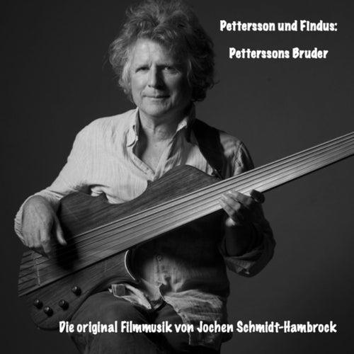 Pettersson und Findus: Petterssons Bruder (Original Motion Picture Soundtrack) von Jochen Schmidt-Hambrock