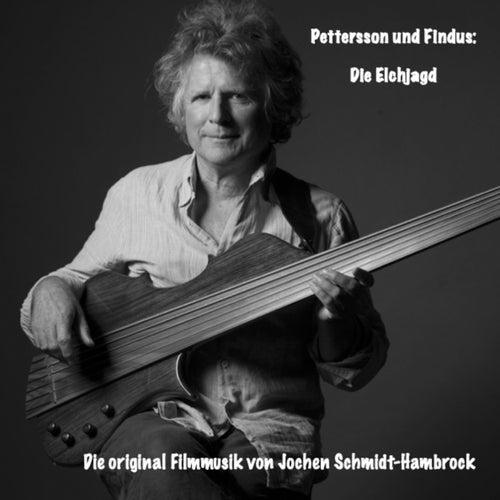 Pettersson und Findus: Die Elchjagd (Original Motion Picture Soundtrack) von Jochen Schmidt-Hambrock