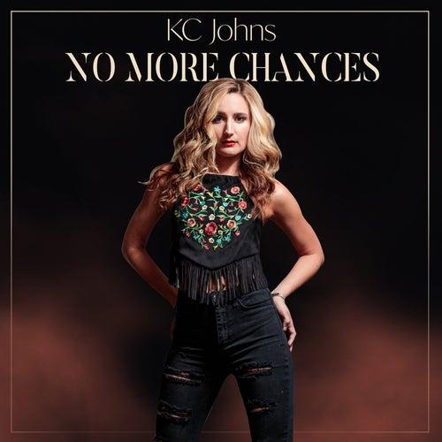 No More Chances by KC Johns