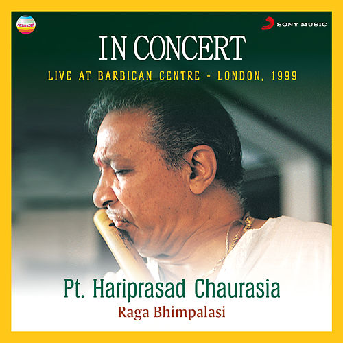 In Concert : Raga Bhimpalasi (Live At Barbican Centre, London) de Pt.Hari Prasad Chaurasia