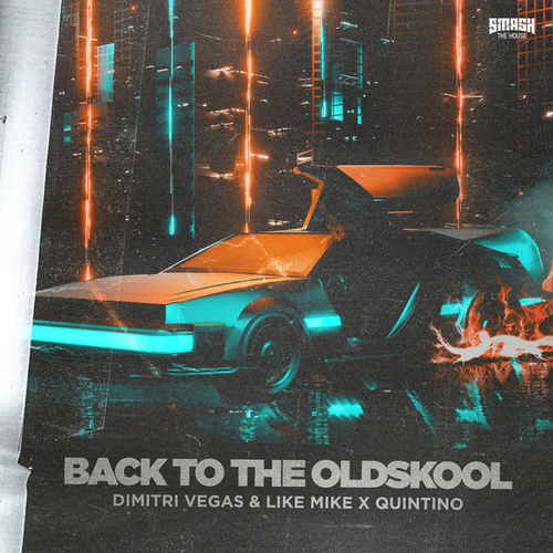 Back to the Oldskool by Dimitri Vegas & Like Mike