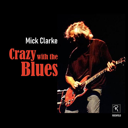 Crazy with the Blues de Mick Clarke