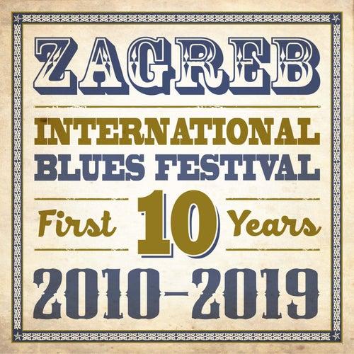 Zagreb International Blues Festival (First 10 Years 2010 - 2019) by Razni Izvođači