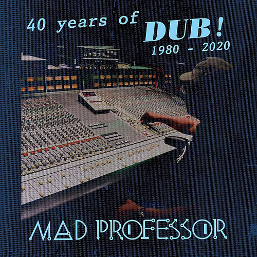 40 Years of Dub by Mad Professor