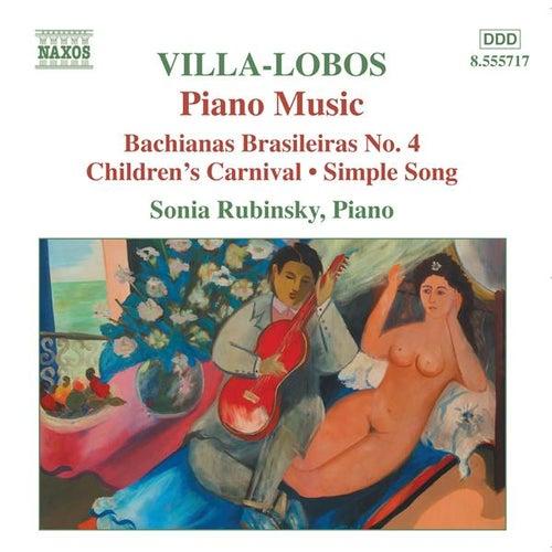 Villa-Lobos, H.: Piano Music, Vol. 4 - Bachianas Brasileiras No. 4 / Children's Carnival by Sonia Rubinsky