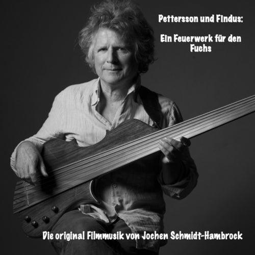 Pettersson und Findus: Ein Feuerwerk für den Fuchs (Original Motion Picture Soundtrack) von Jochen Schmidt-Hambrock