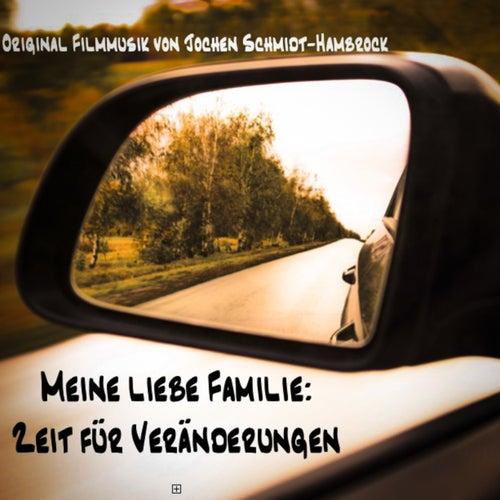 Meine liebe Familie: Zeit für Veränderungen (Original Motion Picture Soundtrack) von Jochen Schmidt-Hambrock