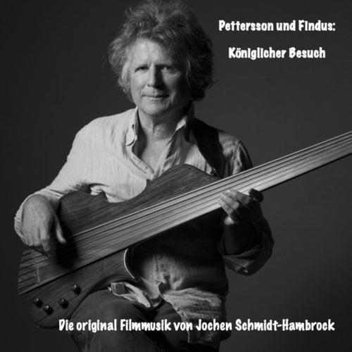 Pettersson und Findus: Königlicher Besuch (Original Motion Picture Soundtrack) von Jochen Schmidt-Hambrock