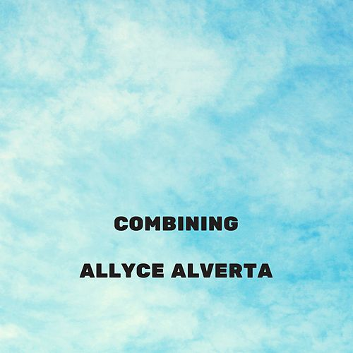 Combining by Allyce Alverta