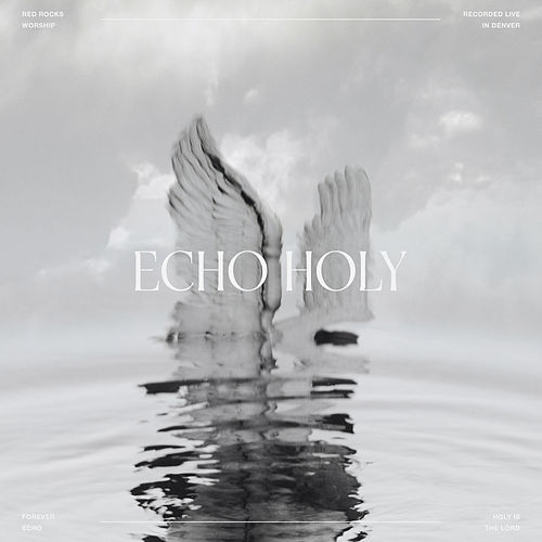 Echo Holy (Live from Littleton) by Red Rocks Worship
