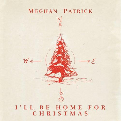 I'll Be Home for Christmas de Meghan Patrick