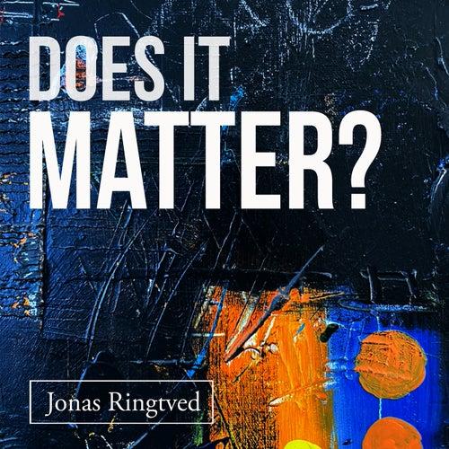 Does It Matter? by Jonas Ringtved