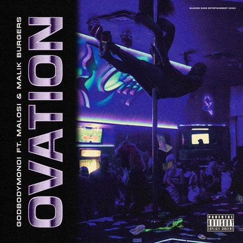 Ovation (feat. Malik Burgers & Malosi) by GodBodyMondi