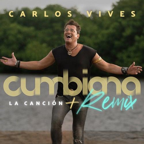 Cumbiana (La Canción + Remix) de Carlos Vives