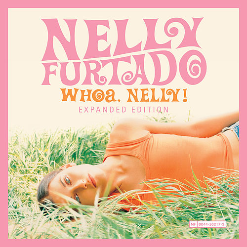Whoa, Nelly! (Expanded Edition) by Nelly Furtado