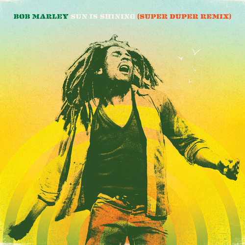 Sun Is Shining (Hawkins Remix) by Bob Marley