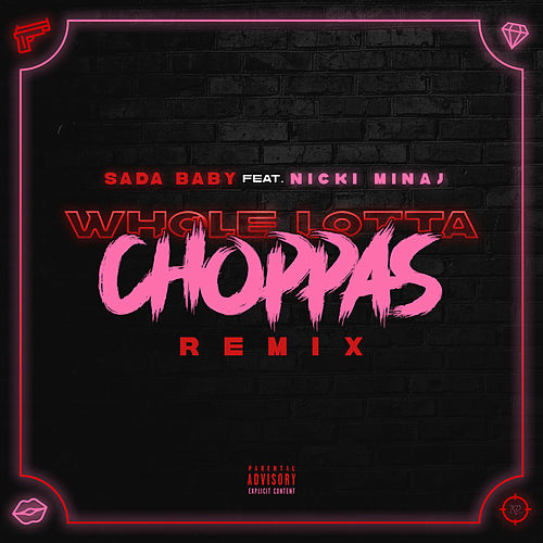 Whole Lotta Choppas (Remix) [feat. Nicki Minaj] de SadaBaby