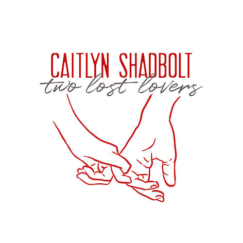 Two Lost Lovers by Caitlyn Shadbolt