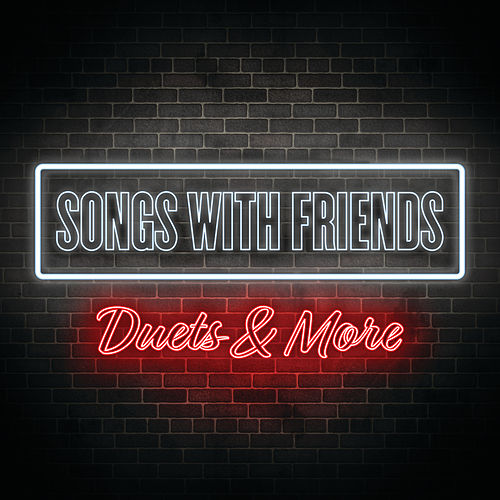 Songs With Friends: Duets & More von Various Artists