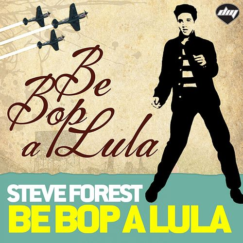 Be Bop A Lula by Steve Forest