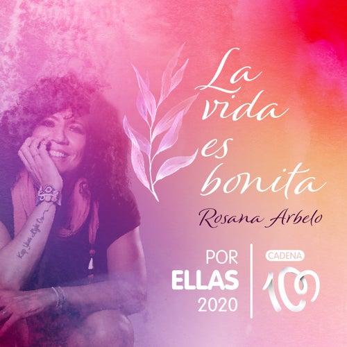 La vida es bonita (Por ellas 2020) by Rosana