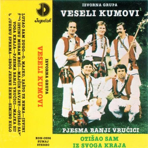 Otišao sam iz svoga kraja von Veseli Kumovi