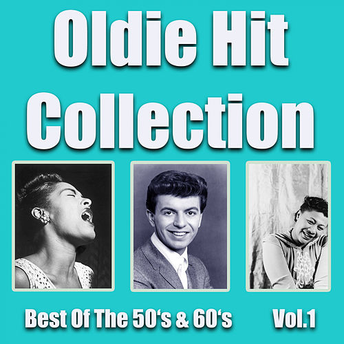 Oldie Hit Collection - Best Of The 50'S & 60'S Vol.1 von Various Artists
