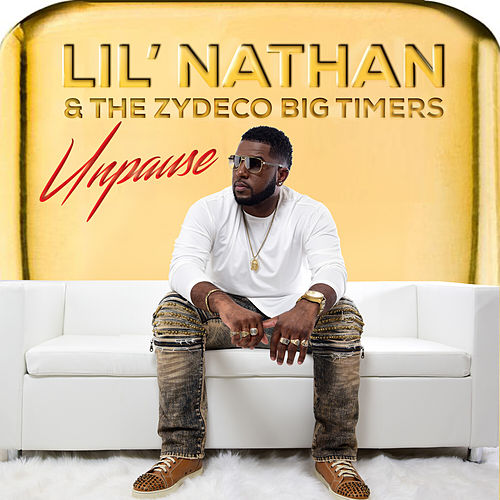 Unpause (Radio) by Lil Nathan And The Zydeco Big Timers