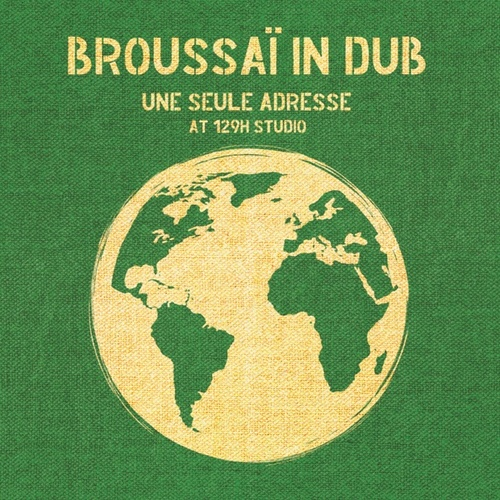 Broussaï in Dub - Une seule adresse at 129H Studio by Broussaï
