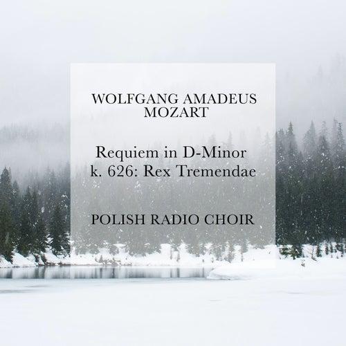 Requiem in D Minor, K. 626: Rex Tremendae by Polish Radio Choir