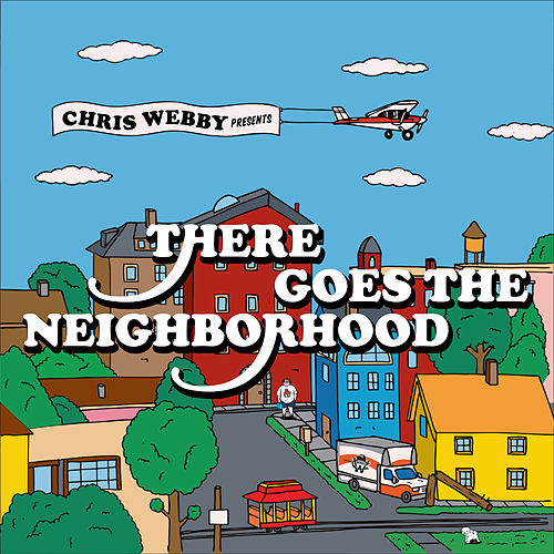 There Goes The Neighborhood Ep by Chris Webby