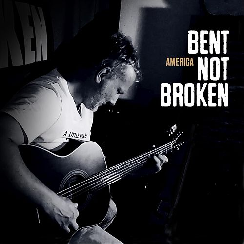 America von Bent Not Broken