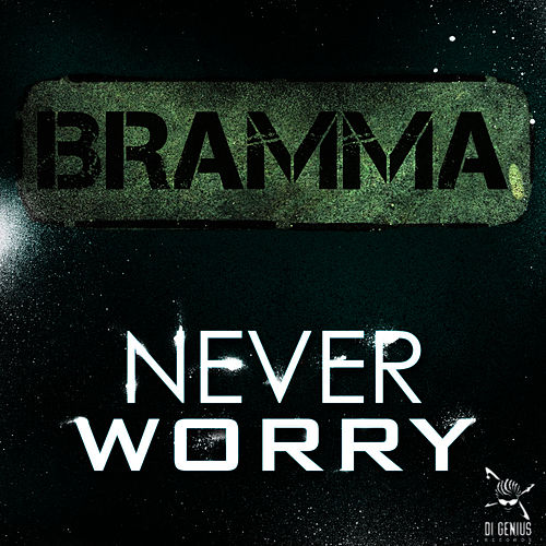 Never Worry by Bramma