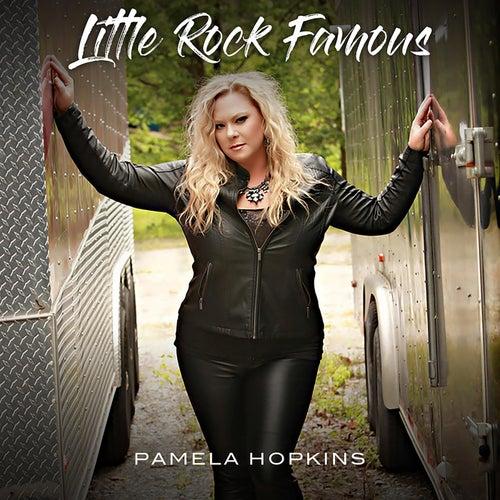Little Rock Famous de Pamela Hopkins