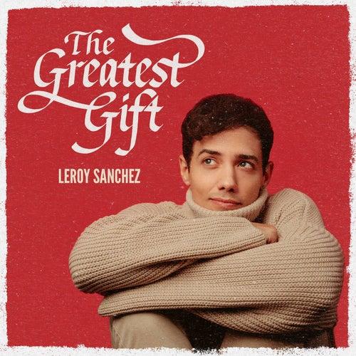 The Greatest Gift de Leroy Sanchez