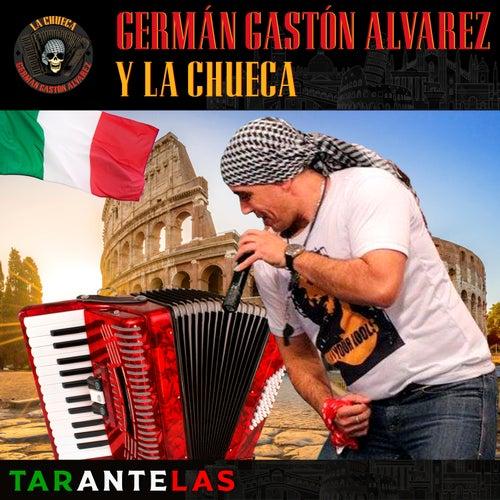 Tarantelas de Germán Gastón Álvarez y La Chueca