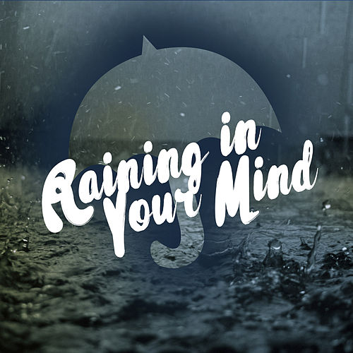 Raining in Your Mind by Thunderstorms