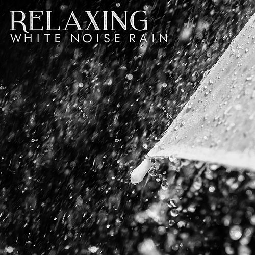 Relaxing White Noise Rain de Rain Sounds and White Noise