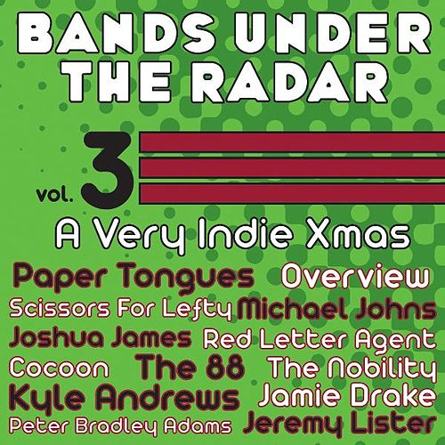 Bands Under the Radar, Vol. 3: A Very Indie Xmas di Various Artists