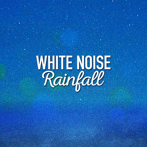 White Noise Rainfall de Rain Sounds and White Noise