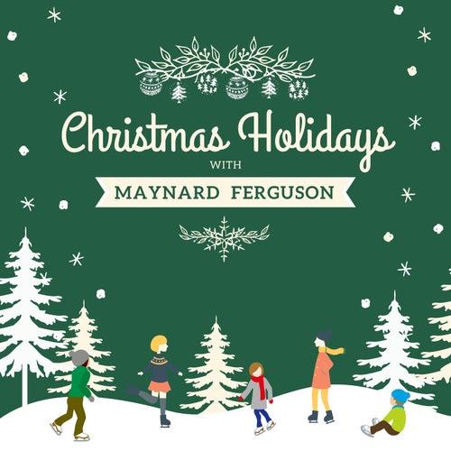 Christmas Holidays with Maynard Ferguson von Maynard Ferguson