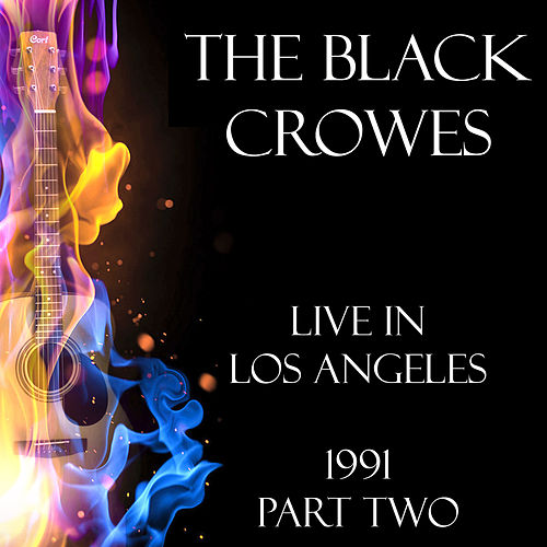 Live in Los Angeles 1991 Part Two (Live) von The Black Crowes