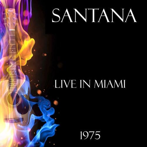Live in Miami 1975 (Live) von Santana