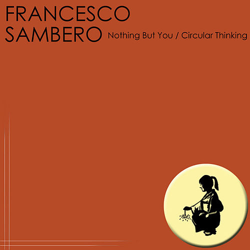 Nothing But You / Circular Thinking by Francesco Sambero