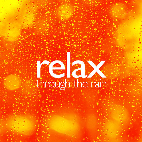 Relax Through the Rain fra Relaxing Rain Sounds