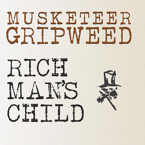 Rich Man's Child by Musketeer Gripweed