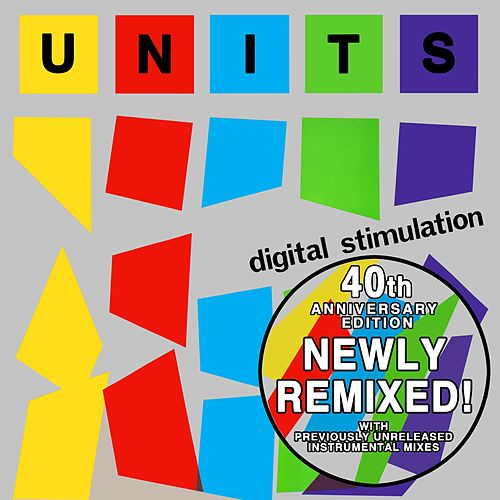 Digital Stimulation (Special 40th Anniversary Remixed Edition) de The Units