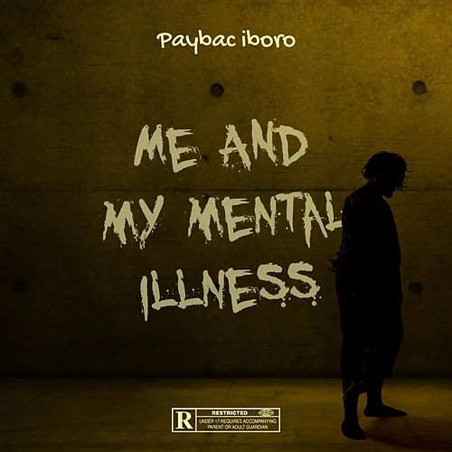 Me and My Mental Illness by PayBac Iboro
